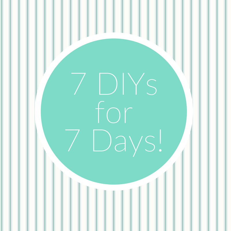 7 diys for 7 days - The Craftables
