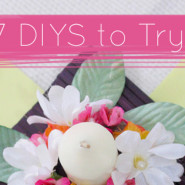 7 DIY Tutorials to try this week!