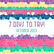 Let's craft – 7 DIYs to Try This Week! Oct 2015
