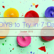 7 DIY Projects to try in 7 Days!