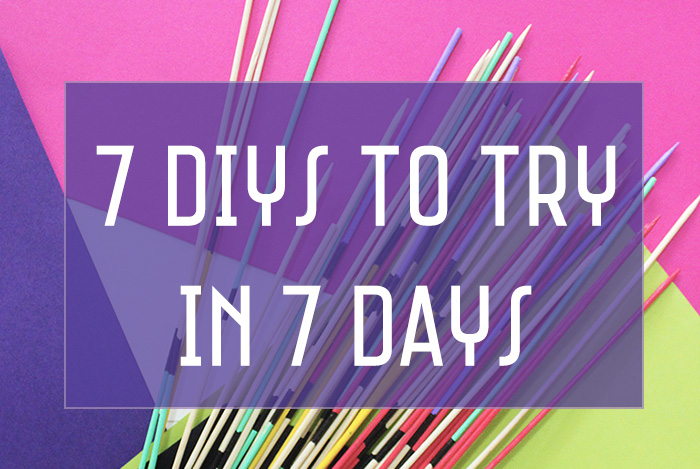 Sharing 7 of our favourite DIYs for you to try! We promise all of them can be made in a day!