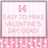14 Easy To Make Valentines Gift Ideas!
