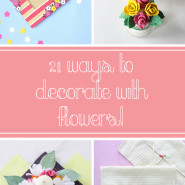21 DIY Flower Decoration Ideas!