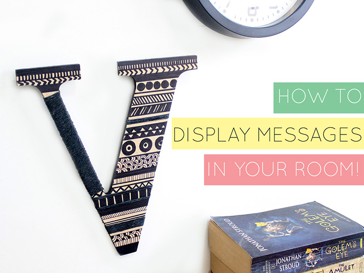 DIY ways to display messages in your room!