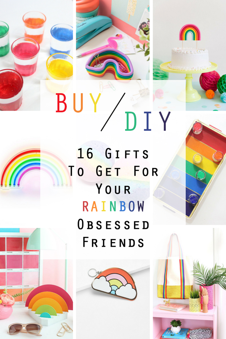 Gifts To BUY or DIY for your Rainbow Obsessed Friend!