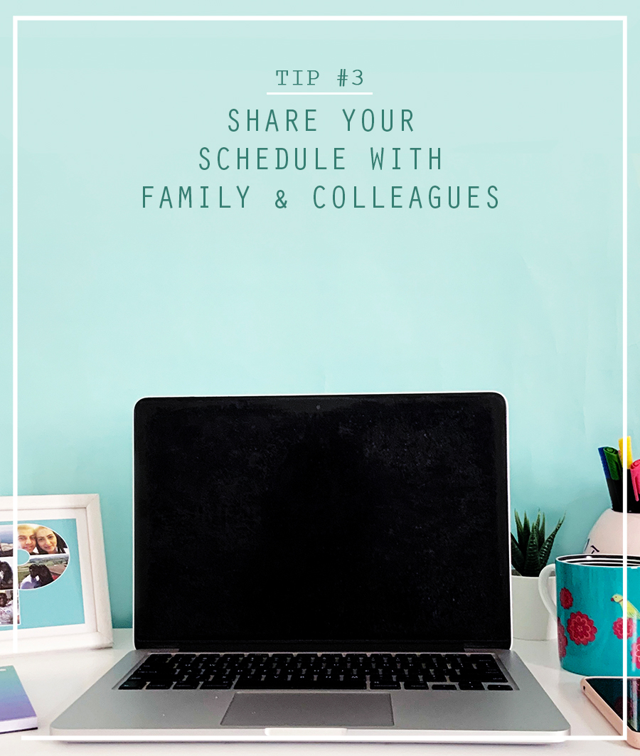 Tip 3 Share your schedule with family & colleagues | 7 wfh tips to improve productivity | The Craftables blog