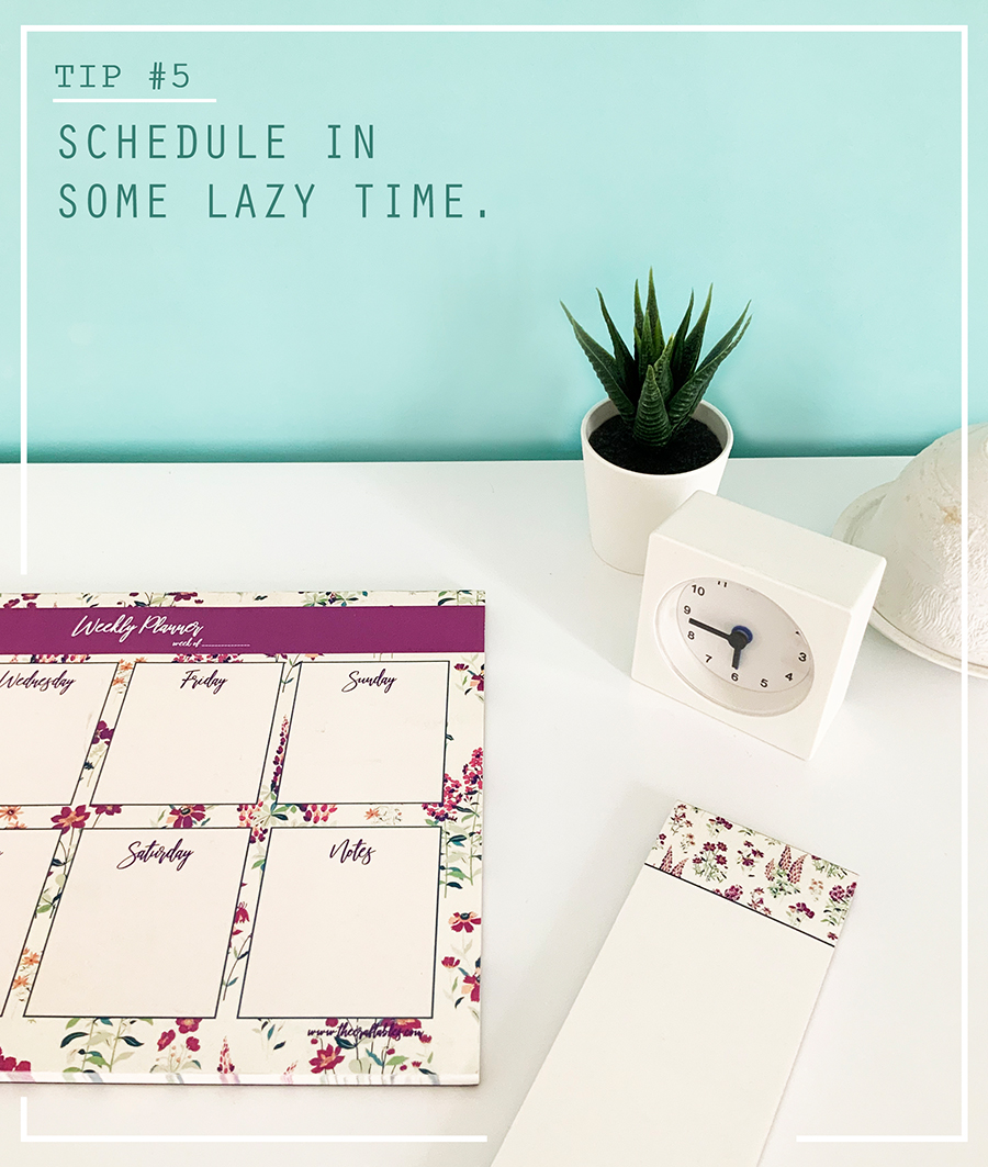 Tip 5 Schedule in some lazy time | 7 wfh tips to improve productivity | The Craftables blog