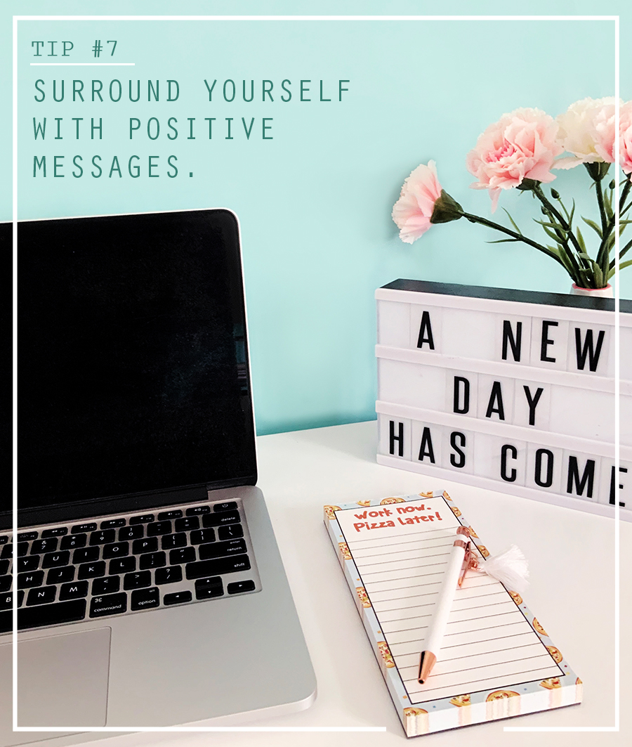 Tip 7 Surround yourself with positive messages | 7 wfh tips to improve productivity | The Craftables blog