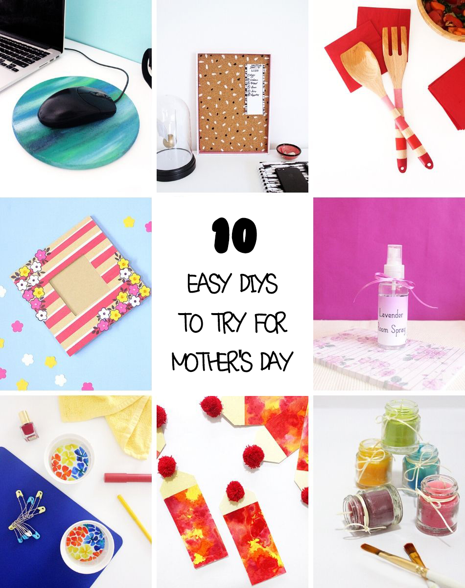 10 Easy DIYs to try for Mother's Day!